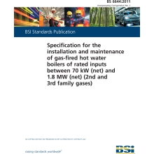 BS 6644: 2011 Specification for the installation and maintenance of gas-fired hot water boilers of rated inputs between 70kW