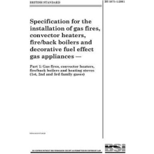 Specification for Installation of Gas Fires, Covector Heaters & Back Boilers BS 5871-1:2005